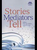 Stories Mediators Tell
