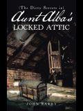(the Dirty Secrets In) Aunt Alba's Locked Attic: A Novel by John Barry