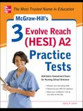McGraw-Hill's 3 Evolve Reach (HESI) A2 Practice Tests (Test Prep)