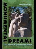 Monumental Dreams: The Life and Sculpture of Ann Norton