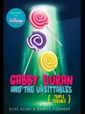 Gabby Duran and the Unsittables, Book 4 Triple Trouble: The Companion to the New Disney Channel Original Series