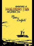 Adventures of Huckleberry Finn and Zombie Jim: Mark Twain's Classic with Crazy Zombie Goodness