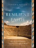 Resilient Faith: How the Early Christian Third Way Changed the World