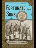 Fortunate Sons: The 120 Chinese Boys Who Came to America, Went to School, and Revolutionized an Ancient Civilization