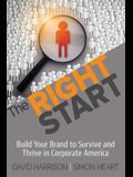 The Right Start: Build Your Brand to Survive and Thrive in Corporate America