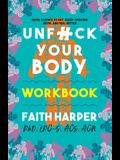 Unfuck Your Body Workbook: Using Science to Reconnect Your Body and Mind to Eat, Sleep, Breathe, Move, and Feel Better