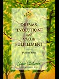Dreams, Evolution, and Value Fulfillment, Volume One: A Seth Book