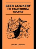 Beer Cookery - 101 Traditional Recipes