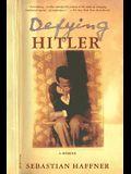 Defying Hitler: A Memoir