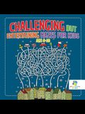 Challenging but Entertaining Mazes for Kids Age 8-10