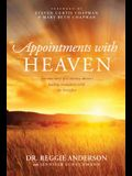 Appointments with Heaven: The True Story of a Country Doctor, His Struggles with Faith and Doubt, and His Healing Encounters with the Hereafter