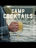 Camp Cocktails: Easy, Fun, and Delicious Drinks for the Great Outdoors