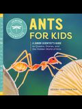 Ants for Kids: A Junior Scientist's Guide to Queens, Drones, and the Hidden World of Ants