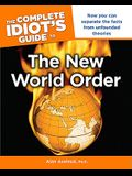 The Complete Idiot's Guide to the New World Order (Complete Idiot's Guides (Lifestyle Paperback))