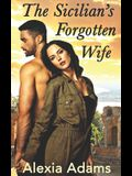 The Sicilian's Forgotten Wife: A second-chance-at-love story