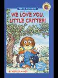 We Love You, Little Critter! (Turtleback School & Library Binding Edition)
