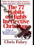 The 77 Habits of Highly Ineffective Christians