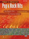 Today's Greatest Pop & Rock Hits: The Biggest Hits! the Greatest Artists! (Easy Piano)