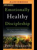 Emotionally Healthy Discipleship: Moving from Shallow Christianity to Deep Transformation