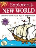 Explorers of the New World: Discover the Golden Age of Exploration