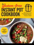 The Gluten-Free Instant Pot Cookbook Revised and Expanded Edition: 100 Fast to Fix and Nourishing Recipes for All Kinds of Electric Pressure Cookers