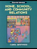Home, School & Community Relations: A Guide to Working with Families (Early Childhood Education Series)