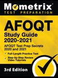 Afoqt Study Guide 2020-2021 - Afoqt Test Prep Secrets 2020 and 2021, Full-Length Practice Test, Step-By-Step Review Video Tutorials: [3rd Edition]