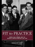 Fit to Practice: Empire, Race, Gender, and the Making of British Medicine, 1850-1980