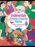 Indonesian Children's Favorite Stories: Fables, Myths and Fairy Tales