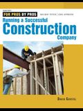 Running a Successful Construction Company (For Pros, by Pros)