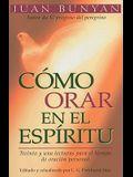 Cómo Orar En El Espiritu - Bolsillo = How to Pray in the Spirit