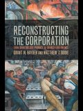Reconstructing the Corporation: From Shareholder Primacy to Shared Governance