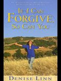If I Can Forgive, So Can You: My Autobiography of How I Overcame My Past and Healed My Life (Revised)