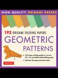 192 Origami Folding Papers in Geometric Patterns: 6x6 Inch High-Quality Origami Paper Printed with 8 Different Patterns: Origami Book with Instruction
