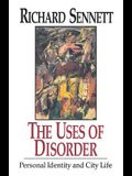 The Uses of Disorder: Personal Identity and City Life