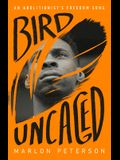 Bird Uncaged: An Abolitionist's Freedom Song