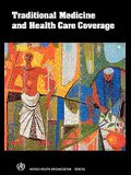 Traditional Medicine and Health Care Coverage. a Reader for Health Administrators and Practitioners