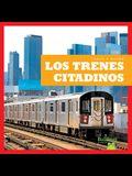 Los Trenes Citadinos (City Trains)