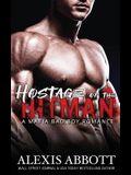 Hostage of the Hitman: A Bad Boy Mafia Romance