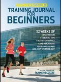 Runner's World Training Journal for Beginners: 52 Weeks of Motivation, Training Tips, Nutrition Advice, and Much More for Runners Who Are Just Startin