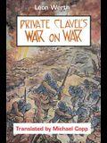Private Clavel's War on War