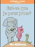 Est-Ce Que Je Peux Jouer? = Can I Play Too?