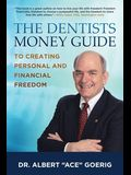 The Dentists Money Guide To Creating Personal and Financial Freedom