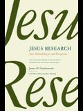 Jesus Research: New Methodologies and Perceptions: The Second Princeton-Prague Symposium on Jesus Research, Princeton 2007