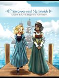 Princesses and Mermaids: A Taryn and Kevin High Seas Adventure