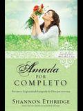 Amada Por Completo (Spanish Edition)