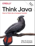 Think Java: How to Think Like a Computer Scientist
