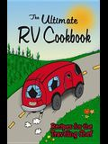 The Ultimate RV Cookbook: Recipes for the Traveling Chef