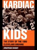 Kardiac Kids: The Story of the 1980 Cleveland Browns