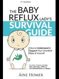 The Baby Reflux Lady's Survival Guide - 2nd EDITION: How to Understand and Support Your Unsettled Baby and Yourself